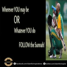 Follow the Sunnah...  #IslamicInspirations #Sunnah