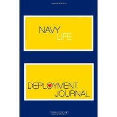 Navy Life: Deployment Journal (Paperback)  http://123bas.com/my2cents.php?p=0615593224  0615593224