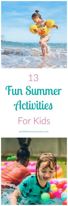 The summer is finally upon us! That means longer days, warmer temperatures and bored kids. I've come up with 13 fun activities that I think will do just the trick.