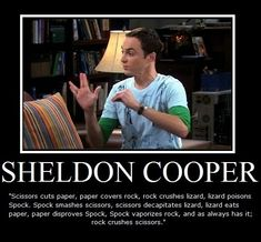 Funny pictures about Sheldon's Rock-Paper-Scissors-Lizard-Spock. Oh, and cool pics about Sheldon's Rock-Paper-Scissors-Lizard-Spock. Also, Sheldon's Rock-Paper-Scissors-Lizard-Spock. Big Bang Theory, The Big Theory, Spock, Rock Paper Scissors, Sr1, Tbbt, Jim Parsons, Demotivational Posters, My Guy