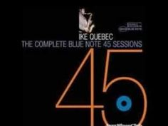 """Ike Quebec fue un saxofonista estadounidense de jazz que nació el 17 de agosto de 1918. Alex Henderson dijo de su música: """"Aunque nunca fue un innovador, Quebec era poseedor de un gran sonido, distintivo y fácilmente reconocible, especialmente consistente en sus interpretaciones de blues y baladas románticas""""http://youtu.be/f3D1Yr0u7VQ"""