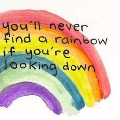 you'll never find a rainbow if you're looking down #lgbt #lesbians #lesbehonest