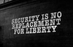 Seguridad no es un sustituto de la libertad.