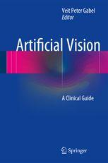 Artificial Vision - A Clinical Guide | Peter V. Gabel | Springer
