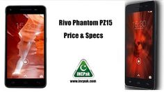 Rivo Phantom Price and Specifications - INCPak Smartphone Reviews, Latest Phones