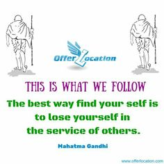 This is what we follow. The best way to find your self is to lose your self in the service of others. #offerlocation #Bhopal #service www.offerlocation.com