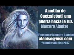 Amatlán de Quetzalcóatl, una puerta hacia la Luz- Maestro Alaniso