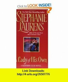 A Lady of His Own (Bastion Club) (9780060593308) Stephanie Laurens , ISBN-10: 006059330X  , ISBN-13: 978-0060593308 ,  , tutorials , pdf , ebook , torrent , downloads , rapidshare , filesonic , hotfile , megaupload , fileserve