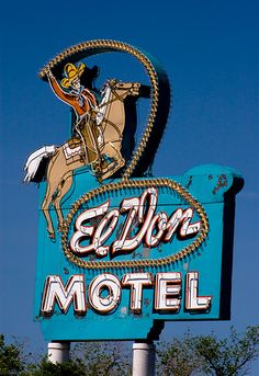 El Don Motel (Route 66) Should Snapandscoot take a photo tour along Route 66, snapping great old signs like this?
