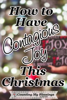 This has been a hard year! It's easy to grumble and complain. But people who live with contagious joy are more fun. Check this out to find your JOY! #Christmas #Joy #Faith #JoyandGratitude #CountingMyBlessings #WWGGG