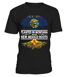 Planted in Montana with New Mexico Roots State T-Shirt #PlantedInMontana