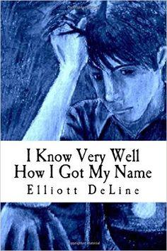 I know very well how I got my name / a novella by Elliott DeLine. -- Charleston : [s.l.], 2015 en  http://absysnet.bbtk.ull.es/cgi-bin/abnetopac?TITN=533490