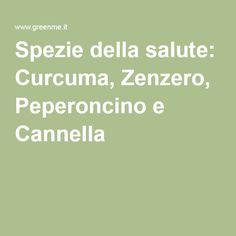 Spezie della salute: Curcuma, Zenzero, Peperoncino e Cannella