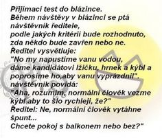 Přijímací test do blázince Good Jokes, Wtf Funny, Adult Humor, Favorite Quotes, Haha, Comedy, Funny Pictures, Memes, Pictures