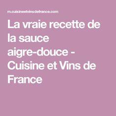 La vraie recette de la sauce aigre-douce - Cuisine et Vins de France