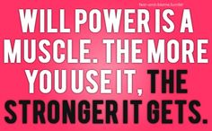 Day 25-Use your WILL POWER:)))
