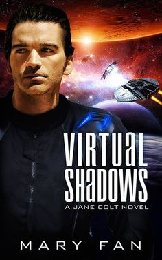 Book cover of Virtual Shadows, third and final book in the Jane Colt trilogy Sci Fi Series, Cyberpunk, Cover Art, Shadows, Science Fiction, Illusions, Love Her, Novels, Books