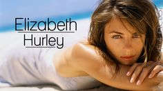 Elizabeth Hurley Time-Lapse Filmography - Through the years, Before and ...