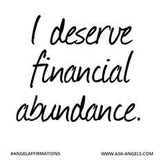 """I deserve financial abundance.""  #angelaffirmations"