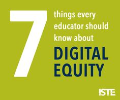 """""""A lack of digital access is a lack of access to education period.""""   7 things every educator should know about digital equity"""
