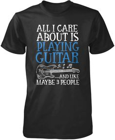 All I care about is playing guitar. Love playing guitar? Then this is the perfect t-shirt for you. Order here - http://diversethreads.com/products/all-i-care-about-is-playing-guitar?variant=9986994309