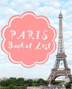 Paris Bucket List.  Things to do in Paris France.