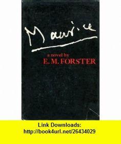 MAURICE - A NOVEL E M FORSTER ,   ,  , ASIN: B001IYHJBU , tutorials , pdf , ebook , torrent , downloads , rapidshare , filesonic , hotfile , megaupload , fileserve