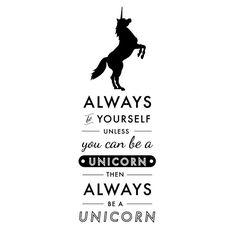 Always be a Unicorn Quote - Dana Decals - 1