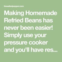 Making Homemade Refried Beans has never been easier! Simply use your pressure cooker and you'll have restaurant quality refried beans in no time! Pressure Cooker Refried Beans, Pressure Cooker Recipes, Pressure Cooking, Small Red Beans, Homemade Refried Beans, Types Of Beans, Freezer Containers, Following A Recipe, Bean Enchiladas