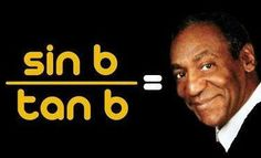 sin b / tan b = cos b. I think this is funny. I'm a nerd. Oh math jokes haha Math Jokes, Math Humor, Science Humor, Calculus Humor, Science Geek, Math Cartoons, Physics Humor, Science Experiments, What Do You Mean