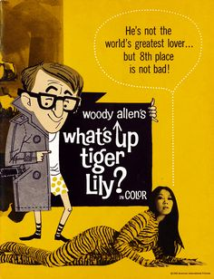 What's Up, Tiger Lily? II Woody Allen.