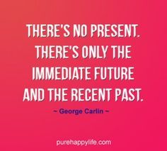 #quote - Theres no p      #quote  - Theres no present...more on  purehappylife.com   https://www.pinterest.com/pin/445082375650788685/   Also check out: http://kombuchaguru.com