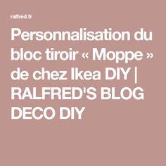 Personnalisation du bloc tiroir « Moppe » de chez Ikea DIY   RALFRED'S BLOG DECO DIY