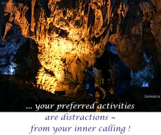 ... your preferred #activities are distractions ~ from your inner calling !