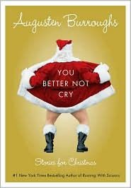 You Better Not Cry...Augusten Burroughs