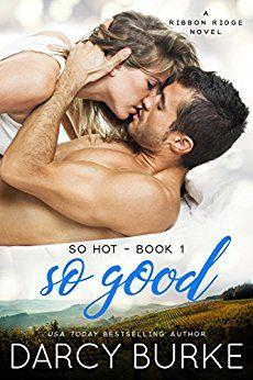 So Good: A Ribbon Ridge Novel (So Hot Book 1) by [Burke, Darcy]