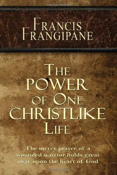 The Power of One Christlike Life by Francis Frangipane - Wonderful, high recommended read. Never disappointed in his books.