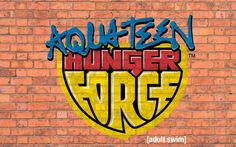 Aqua Teen Hunger Force is awesome!