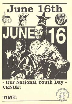South African Youth Day June 16 marks the anniversary of the Soweto Uprising, when in 1976 South African high school students organized a series of protests in response to the introduction of. History Posters, Youth Day, Workers Rights, Power Pop, Political Economy, Apartheid, High School Students, World History, Social Justice