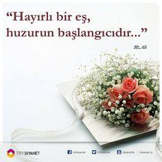 """""""Hayırlı bir eş, huzurun başlangıcıdır."""" Hz. Ali (r.a) #Huzur"""