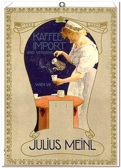 Julius Meinl Kaffee Meinl Kaffee, B Food, Vienna Secession, Old Commercials, Coffee Poster, Window Cards, Old Signs, Vintage Coffee, Advertising Poster