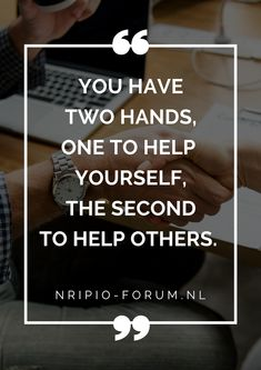 Community Quotes, Hand Quotes, Two Hands, Helping Others, Two By Two