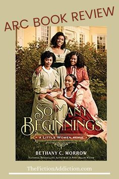 So Many Beginnings: A Little Women Remix by Bethany C. Morrow reimagines the March sisters as a newly-freed Black family living in the Freedpeople's Colony on Roanoke Island, North Carolina.