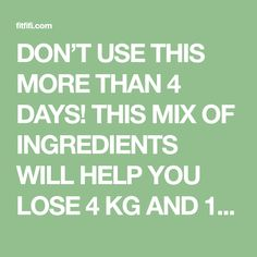 DON'T USE THIS MORE THAN 4 DAYS! THIS MIX OF INGREDIENTS WILL HELP YOU LOSE 4 KG AND 16 CM WAIST IN JUST 4 DAYS | FitFifi
