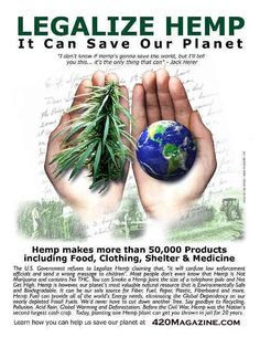 hemp. Maybe in my lifetime the world will see the light.