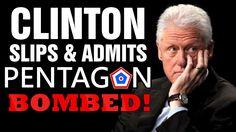 "Clinton Slips Says ""Pentagon Bombed"" 9/11 Truth"