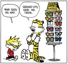 Grown-ups have no taste