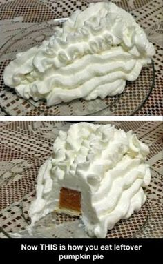 "I was looking at this and thinking ""yum"" and then I thought ""wait.....what's leftover pumpkin pie"""