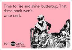That book won't write itself.