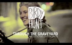 BIRDY HUNT - Through the Graveyard (acoustic version feat. Caroline Smith)